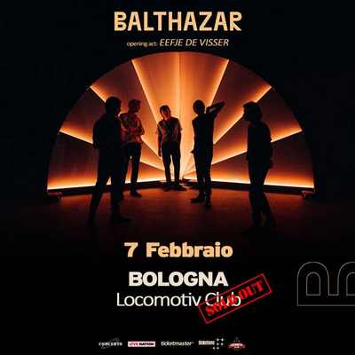 Balthazar Sold Out Bologna