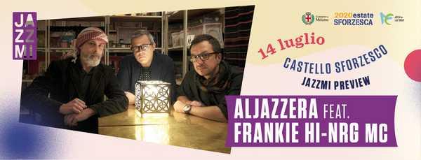 ALJAZZEERA FEAT. FRANKIE HI-NRG MC