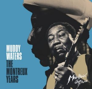 Muddy Waters - Montreaux Years