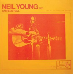 NEIL YOUNG Live Carnagie Hall 1970 Cover
